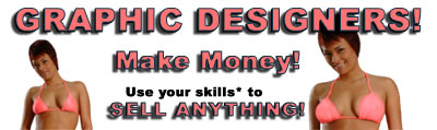 Graphic Designers! Make Money! Use your Skills to Sell Anything!